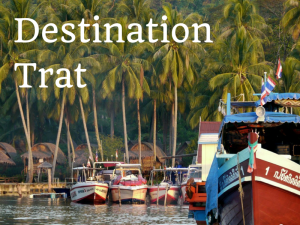 Discover some of the delights of Trat town and Trat province in eastern Thailand.